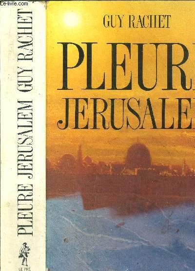 PLEURE JERUSALEM