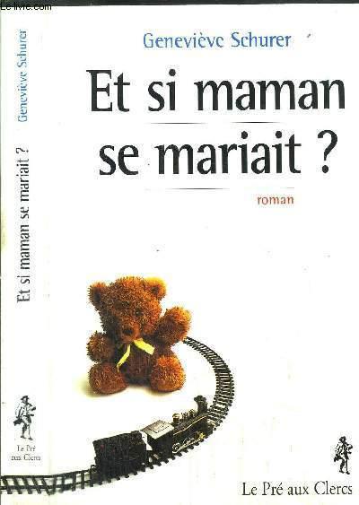ET SI MAMAN SE MARIAIT ?
