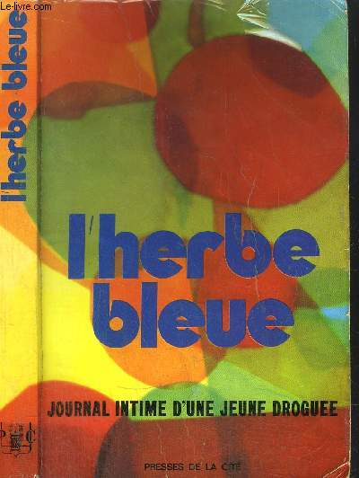 L'HERBE BLEUE - JOURNAL INTIME D'UNE JEUNE DROGUEE