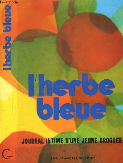 L'HERBE BLEUE - JOURNAL D'UNE JEUNE FILLE DE 15 ANS
