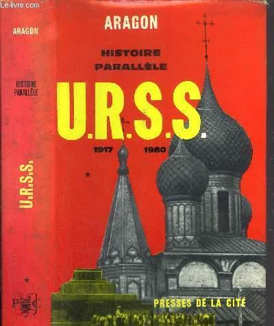HISTOIRE PARALLELE - TOME I - HISTOIRE DE L'U.R.S.S. DE 1917 A 1960