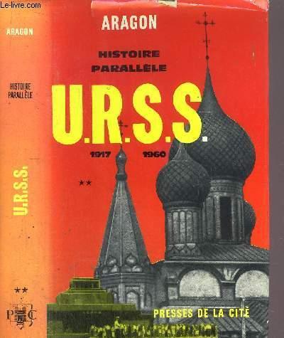 HISTOIRE PARALLELE - TOME II - HISTOIRE DE L'U.R.S.S DE 1917 A 1960