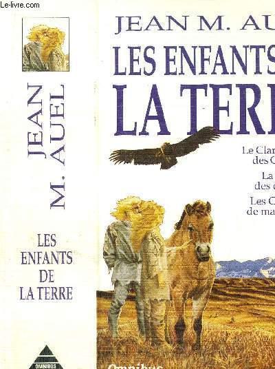 LES ENFANTS DE LA TERRE - LE CLAN DE L'OURS DES CAVERNES - LA VALLEE DES CHEVEAUX - LES CHASSEURS DE MAMMOUTHS