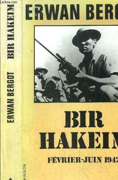 BIR HAKEIM - FEVRIER-JUIN 1942 - TROUPES DE CHOC