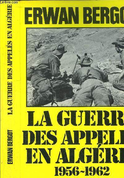 LE GUERRE DES APPELES EN ALGERIE 1956-1962