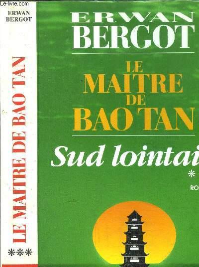 SUD LOINTAIN - TOME III - LE MAITRE DE BAO TAN