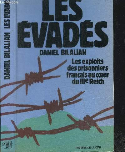 LES EVADES - LES EXPLOITS DES PRISONNIERS FRANCAIS AU COEUR DU IIIEME REICH