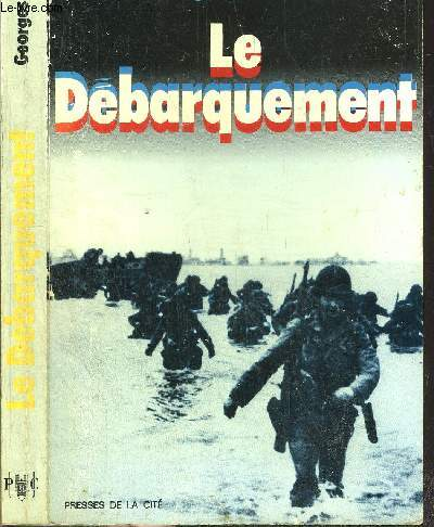 LE DEBARQUEMENT - 6 JUIN 1944