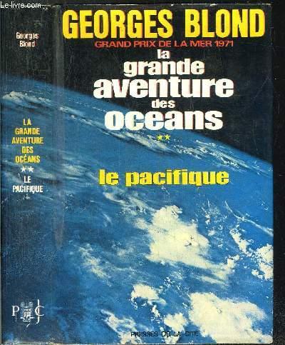 LA GRANDE AVENTURE DES OCEANS- TOME II - LE PACIFIQUE