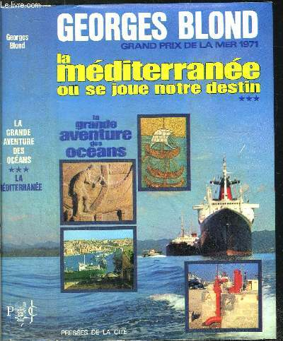 LA GRANDE AVENTURE DES OCEANS - TOME III - LA MEDITERRANEE OU SE JOUE NOTRE DESTIN