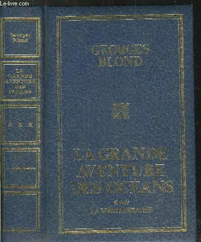LA GRANDE AVENTURE DES OCEANS - TOME III - LA MEDITERRANEE