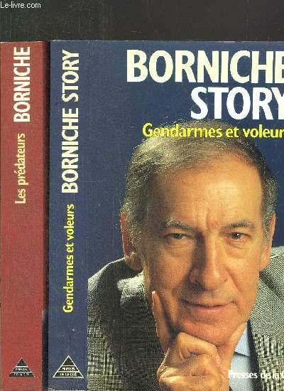 BORNICHE STORY - 2 VOLUMES - TOMES I+II - GENDARMES ET VOLEURS- LES PREDATEURS