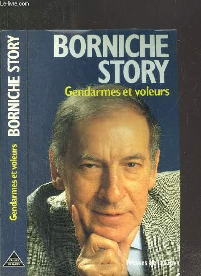 BORNICHE STORY - TOME I - GENDARMES ET VOLEURS
