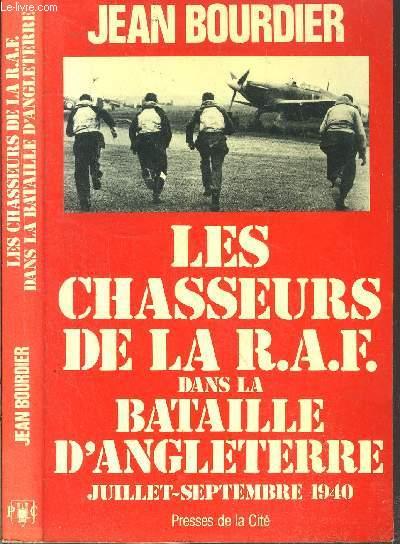 LES CHASSEURS DE LA R.A.F. DANS LA BATAILLE D'ANGLETERRE - JUILLET-SEPTEMBRE 1940