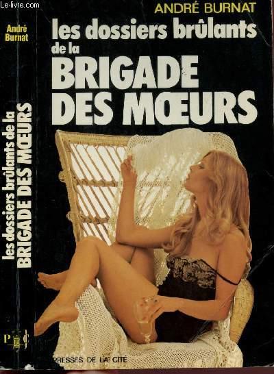 LES DOSSIERS BRULANTS DE LA BRIGADE DES MOEURS