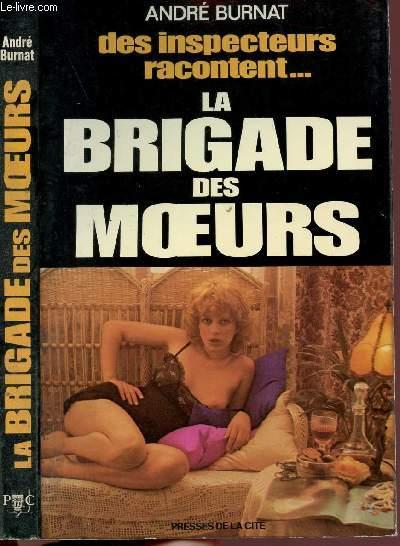 DES INPECTEURS RACONTENT... LA BRIGADE DES MOEURS