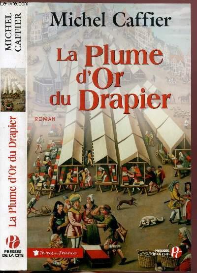 LA PLUME D'OR DU DRAPIER