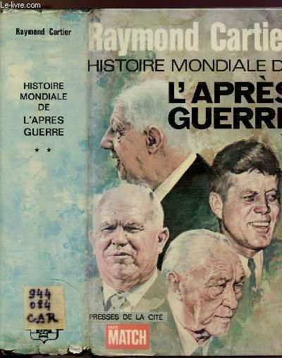 HISTOIRE MONDIALE DE L'APRES GUERRE - TOME II