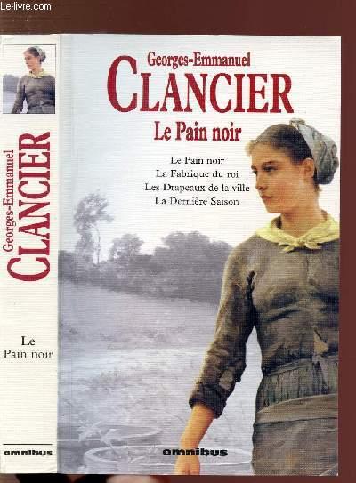 LE PAIN NOIR / LE PAIN NOIR - LA FABRIQUE DU ROI - LES DRAPEAUX DE LA VILLE - LA DERNIERE SAISON