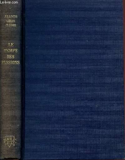 LE TEMPS DES PASSIONS- DE JEAN MOULIN A LA LIBERATION 1943-1944