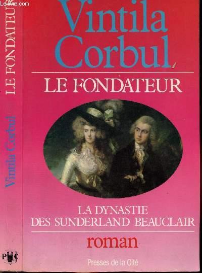 LE FONDATEUR - LA DYNASTIE DES SUNDERLAND BEAUCLAIR