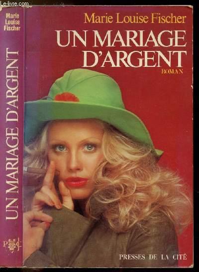 UN MARIAGE D'ARGENT