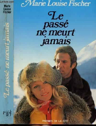 LE PASSE NE MEURT JAMAIS