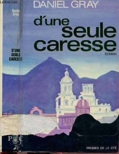 D'UNE SEULE CARESSE