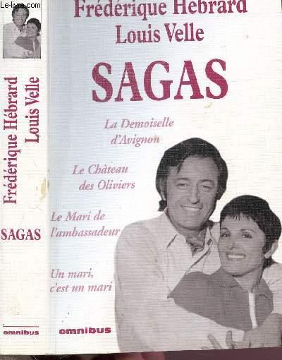 SAGAS - LA DEMOISELLE D'AVIGNON - LE CHATEAU DES OLIVIERS - LE MARI DE L'AMBASSADEUR ET UN MARI, C'EST UN MARI