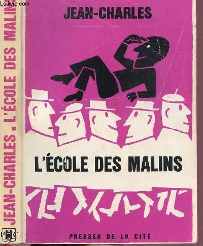 L'ECOLE DES MALINS