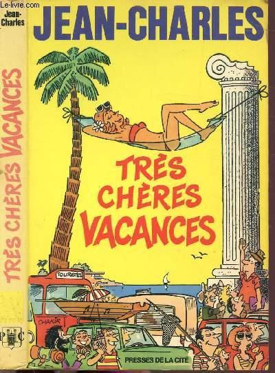 TRES CHERES VACANCES