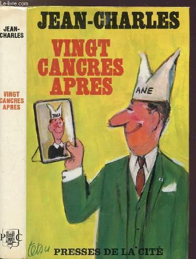 VINGT CANCRES APRES