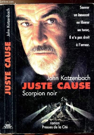 JUSTE CAUSE - SCORPION NOIR
