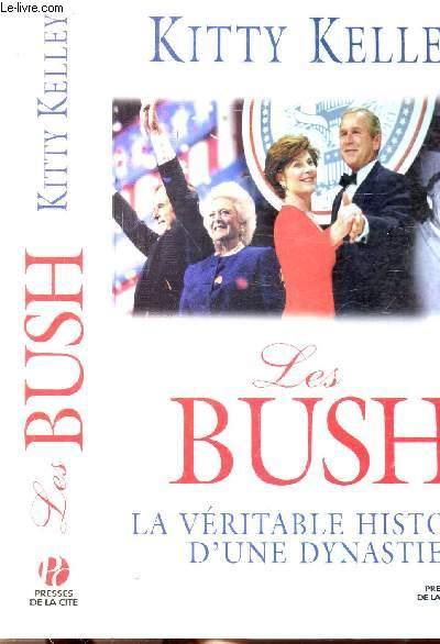 LES BUSH - LA VERITABLE HISTOIRE D'UNE DYNASTIE