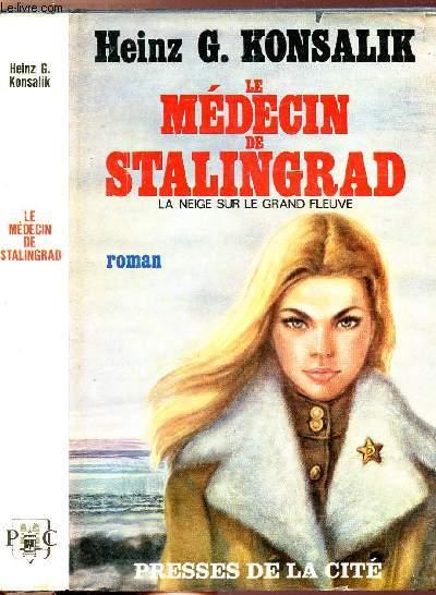 LE MEDECIN DE STALINGRAD - LA NEIGE SUR LE GRAND FLEUVE