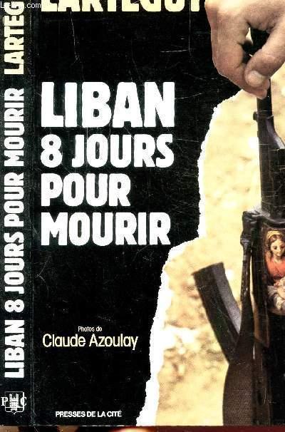 LIBAN 8 JOURS POUR MOURIR