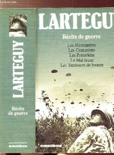 RECITS DE GUERRE - LES MARCENAIRES - LES CENTURIONS - LES PRETORIENS - LE MAL JAUNE - LES TAMBOURS DE BRONZE