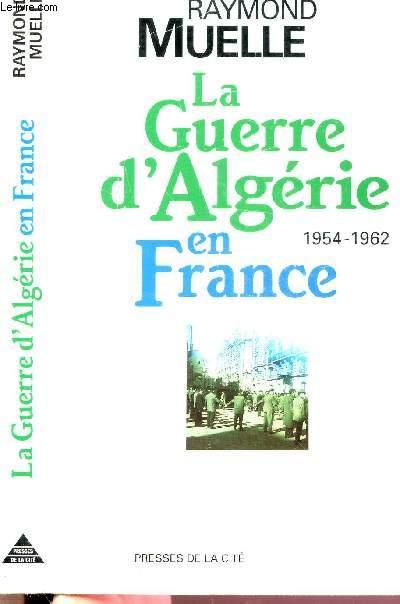 LA GUERRE D'ALGERIE EN FRANCE