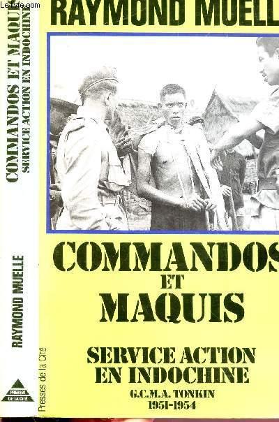 COMMANDOS ET MAQUIS- SERVICE ACTION EN INDOCHINE G.C.M.A. TONKIN 1951-1954