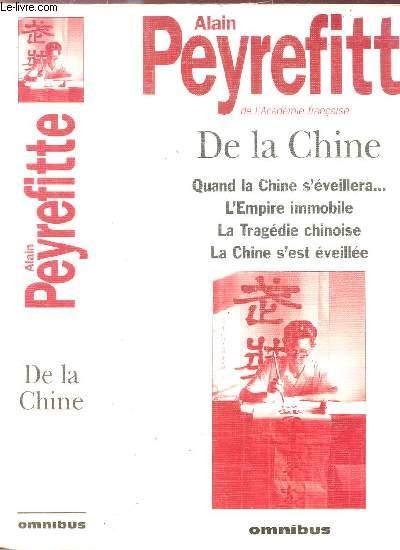 DE LA CHINE - Sommaire : Quand la chine s'éverillera... - L'Empire immobile - La tragédie chinoise - La chine s'est éveillée