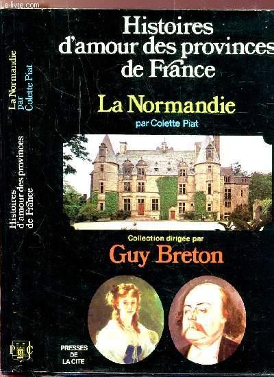 HISTOIRES D'AMOUR DES PROVINCES DE FRANCE - TOME IV - LA NORMANDIE