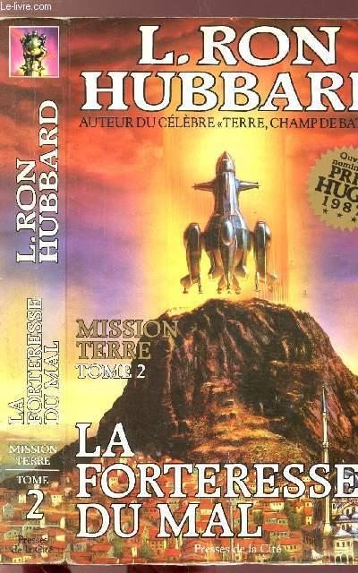 MISSION TERRE - TOME II - LA FORTERESSE DU MAL