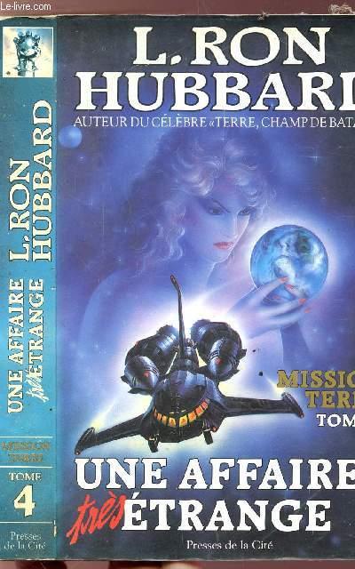 MISSION TERRE - TOME IV- UNE AFFAIRE TRES ETRANGE