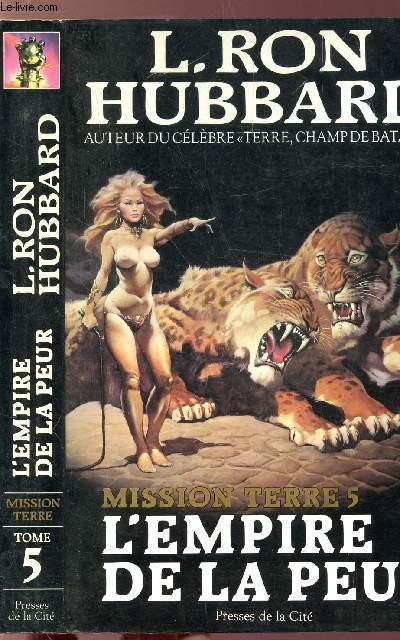 MISSION TERRE - TOME V - L'EMPIRE DE LA PEUR