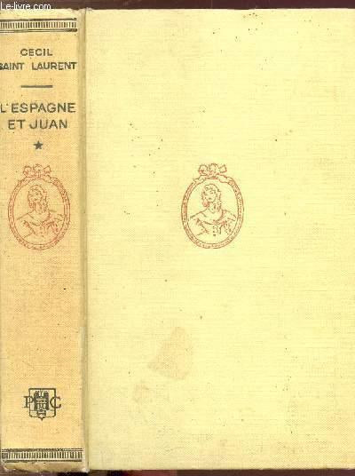 LE FILS DE CAROLINE CHERIE - TOME I - L'ESPAGNE ET JUAN