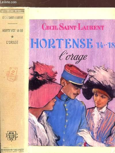 HORTENSE 14-18 - TOME I - L'ORAGE