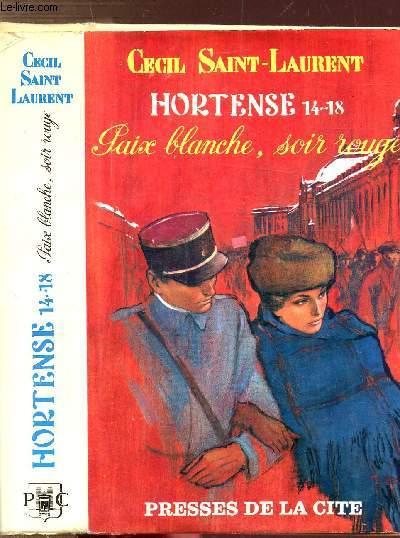 HORTENSE 14-18 - TOME IV - PAIX BLANCHE, SOIR ROUGE