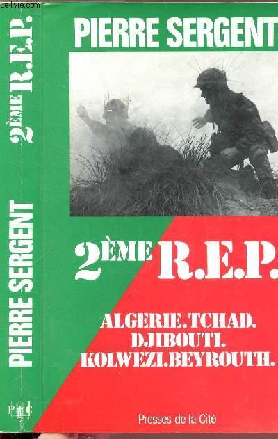 2EME R.E.P. - ALGERIE - TCHAD - DJIBOUTI - KOLWEZI - BEYROUTH