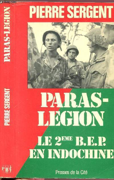 PARAS-LEGION - LE 2EME B.E.P. EN INDOCHINE