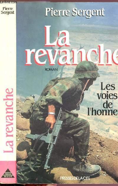 LA REVANCHE - LES VOIES DE L'HONNEUR